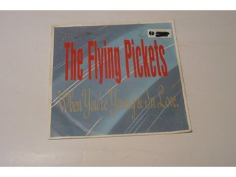 THE FLYING PICKETS WHEN YOU`RE YOUNG & IN LOVE