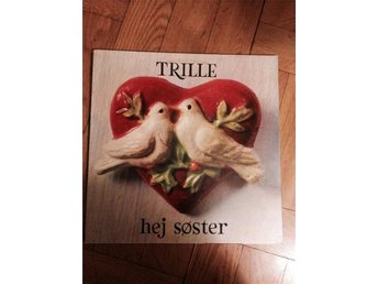 "LP Trille ""Hej syster"""