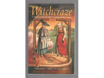 Witchcraze - A New History of the European Witch Hunts