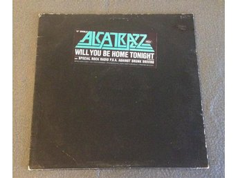 ALCATRAZZ - Will You Be Home Tonight (Special Rock P.S.A Against Drunk Driving)