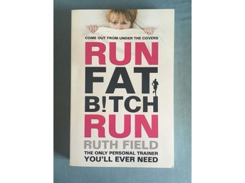 Bok, Run fat bitch run, Ruth Field, paperback, häftad