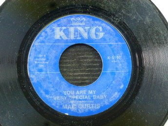 MAC CURTIS - You are my very special baby/What you want King USA -58