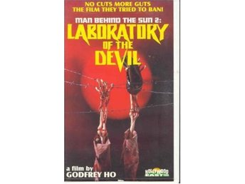 Laboratory of the devil - Man behind the sun 2 - Godfrey Ho