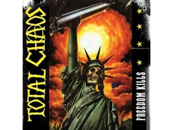 Total Chaos - Freedom Kills - CD
