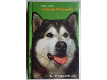 This Is The Alaskan Malamute - By Joan McDonald Brearley