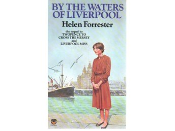 Helen Forrester: By the Waters  of Liverpool
