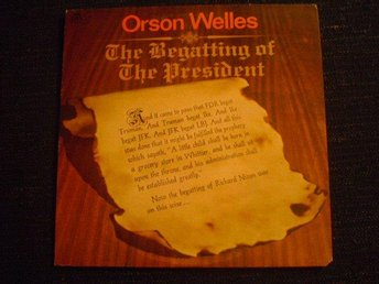 Orson Welles -The begatting of the president Lp svår 1969