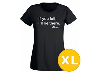 T-shirt If You Fall Svart Dam tshirt XL
