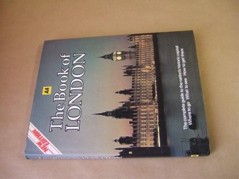 The Book of LONDON - The complete guide to the nation's historic capital