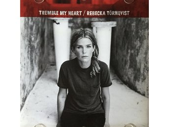 CD -  Rebecka Törnqvist -  Tremble my heart