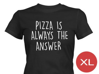 Pizza Is Always The Answer T-Shirt Tröja Rolig Tshirt med tryck Svart DAM XL