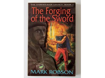Darkweaver Legacy Bok 1 - The Forging of the Sword