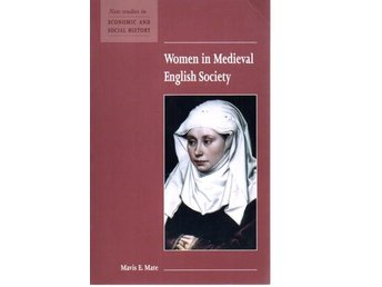 Mavis E. Mate: Women in Medieval English Society