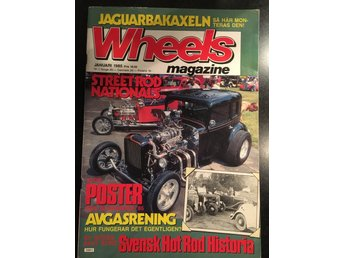WHEELS NR 1 JANUARI 1985 STREET ROD NATIONAL • SVENSK HOT ROD HISTORIA