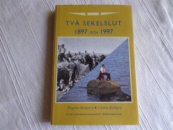 Två sekelslut 1897 och1997,Svensk historia - Svedala - Två sekelslut 1897 och1997,Svensk historia - Svedala