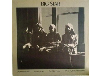 "Big Star 12"" Maxi September Gurls / She's A Mover + 2 White Vinyl"