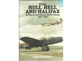 From Hull, Hell and Halifax: An Illustrated History of No.4 Group 1937-1948