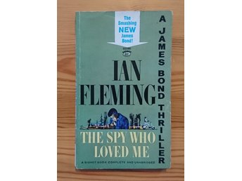 Ian Fleming / James Bond 007 - The Spy Who Loved Me 1963 - Signet USA OU 1st
