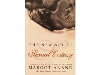 The new art of sexual ecstacy, Margot Anand (Eng)