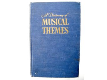 A DICTIONARY OF MUSICAL THEMES Harold Barlow Sam Morgenstern 1948