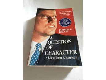 A Question of Character. A Life of John F Kennedy av TC Reeves.  Ny/Obläddrad