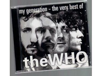 The Who My generation The very best of CD 20 låtar Who - Nacka - The Who My generation The very best of CD 20 låtar Who - Nacka