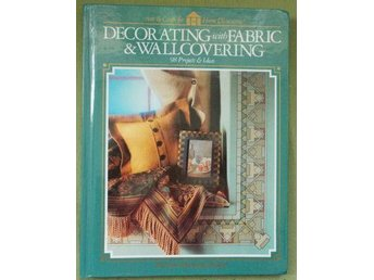 Decorating with fabric and wallcovering - 98 projects and ideas, inb.