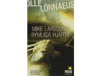Mike Larssons rymliga hjärta, Olle Lönnaeus (Pocket) - Knäred - Mike Larssons rymliga hjärta, Olle Lönnaeus (Pocket) - Knäred