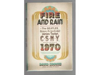 Fire and Rain - The Beatles, Simon and Garfunkel, James Taylor, CSNY, and the ..