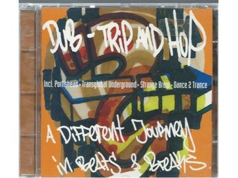 DUB - TRIP AND HOP - ADIFFERENT JOURNEY IN BEATS & BREAKS