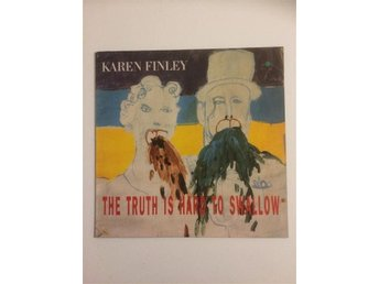 KAREN FINLEY - THE TRUTH IS HARD TO SWALLOW- LP