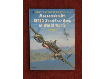 Messerschmitt Bf 110 Zerstörer Aces of World War 2 - John Weal