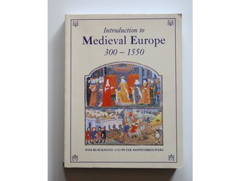 Introduction to Medieval Europe 300-1550 - Wim Blockmans & Peter Hoppenbrouwers