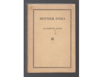 Mayo, Katherine: Mother India.