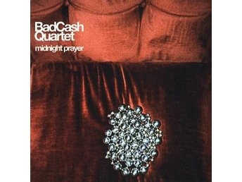 Bad Cash Quartet: Midnight prayer 2003 (CD)
