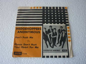 "Hedgehoppers Anonymous Sv. DECCA F 12298 si. Don´t Push Me ""RARE"""