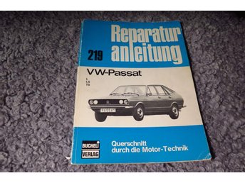 VW,VW PASSAT,PASSAT MOD.77,REPARATUR ANLEITUNG,VAG,REP HANDBOK,219,BUCHELI - Upplands Väsby - VW,VW PASSAT,PASSAT MOD.77,REPARATUR ANLEITUNG,VAG,REP HANDBOK,219,BUCHELI - Upplands Väsby