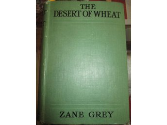 Antik bok, Western, The desert of Wheat, Zane Grey, med illustrationer