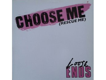"Loose Ends title*  Choose Me (Rescue Me)* Downtempo, Disco 12"" Germany"