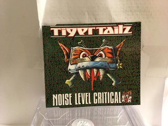 TIGER TAILZ - NOISE LEVEL CRITICAL