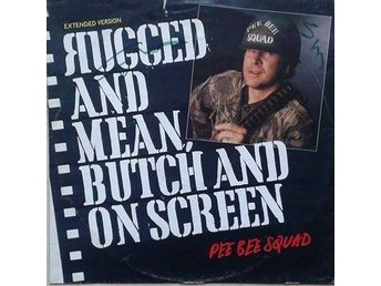 Pee Bee Squad title* Rugged And Mean, Butch And On Screen (Extended)* Rap, Disco
