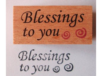 Blessings to you - Stämpel monterad på trä 40x20mm