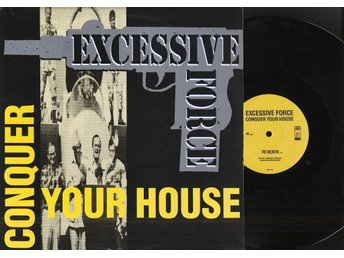 EXCESSIVE FORCE - CONQUER YOUR HOUSE - NEAR MINT