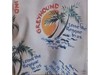 Greyhound title*  Leave The Reggae To Us* US LP