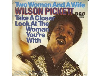 Wilson Pickett  -  7´ Two women and a wife  1973  VG+