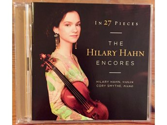 Hilary Hahn: The Hilary Hahn Encores In 27 Pieces