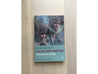 An introduction to social anthropology sharing our worlds.