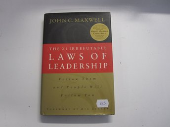 The 21 Irrefutable laws of leadership - John C Maxwell