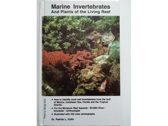 MARINE INVERTEBRATES AND PLANTS OF THE LIVING REEF, COLIN 1988