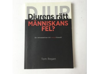 Back to being, Bok, Tom Regan: Djurens rätt människans fel?